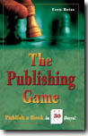 Click here to find out more about The Publishing Game: Publish a Book in 30 Days